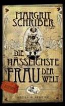 Buchcover Margrit Schriber, Die hässlichste Frau der Welt